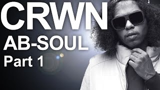 CRWN w/Elliott Wilson Ep. 12 Pt. 1 of 2: Ab-Soul