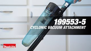 MAKITA Cyclonic Vacuum Attachment (Full Version) - Thumbnail