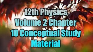 12th Physics Volume 2 Chapter 10 Conceptual Study Material TNSCERT 2019