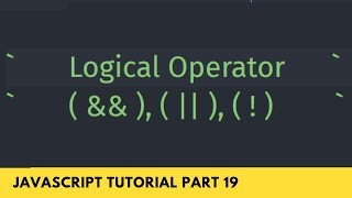 Logical Operator AND, OR, NOT In JavaScript Tutorial Part - 19