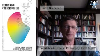 Interview with John Buchanan: Alfred North Whitehead - A Philosophy For Our Time