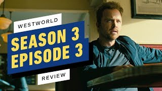 Westworld: Season 3, Episode 3 Review