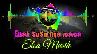 ORGEN LAMPUNG MANTAP JIWO- Enak Susunya Mama Elsa Musik