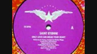 St. Etienne - Only Love Can Break Your Heart