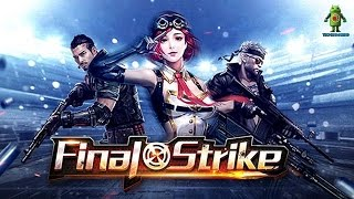 FINAL STRIKE Android/iOS Gameplay Video