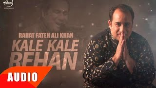 Kalle Kalle Rehan (Full Audio Song) | Rahat Fateh Ali Khan