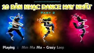 10 Bản Nhạc Dance Hay Nhất Best Dance Songs P 2