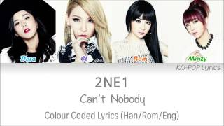 2NE1 (투애니원) - Can't Nobody Colour Coded Lyrics (Han/Rom/Eng)