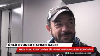Oyuncu Kerem Alışık: Konya'ya böyle bir salon kazandıranları tebrik ediyorum