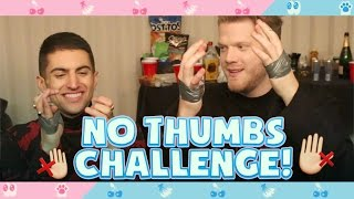 NO THUMBS CHALLENGE!