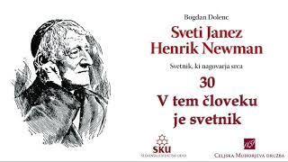 Sveti Janez Henrik Newman: 30 V tem človeku je svetnik