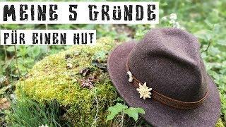 MEINE 5 GRÜNDE FÜR EINEN HUT - Für Wandern, bushcraften und andere Outdooraktivitäten