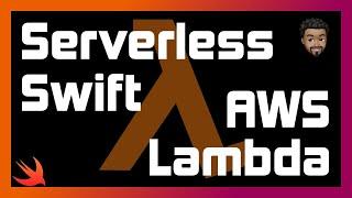 Swift AWS Lambda Tutorial | Serverless Swift | SLaM