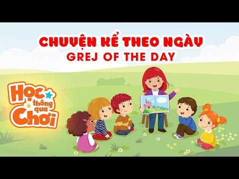 Hoạt động CHUYỆN KỂ THEO NGÀY - GREJ OF THE DAY | HỌC THÔNG QUA CHƠI | Cẩm nang dành cho giáo viên