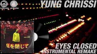 Tyga - Eyes Closed (Instrumental Remake)