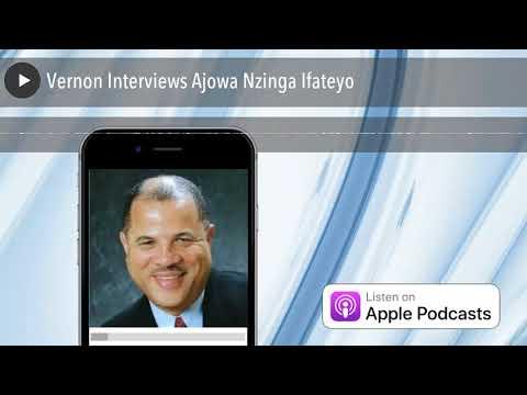 , title : 'Vernon Interviews Ajowa Nzinga Ifateyo