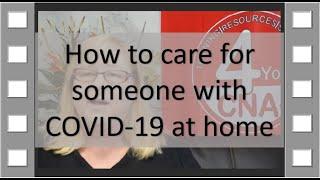 How to care for someone with COVID -19 (Coronavirus) at home