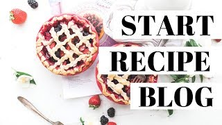 How To Start A Recipe Blog For Profit Or Fun | Recipe Blogging Tutorial