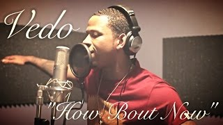 "Drake - How Bout Now ""Cover"" By @VedoTheSinger"