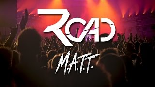Road - M.A.T.T. / Official music video