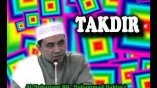 Ceramah Agama Guru Al Mukarram KH. M. Bakhiet - Tentang Takdir