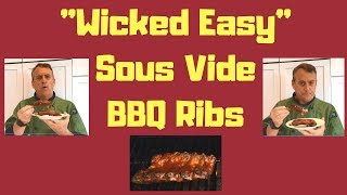 """Wicked Easy"" Sous Vide BBQ Ribs"