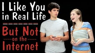 I Like You In Real Life (But Not On The Internet)
