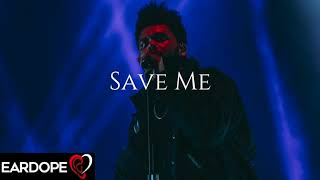 The Weeknd - Save Me *NEW SONG 2019*