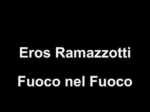 Fuoco Nel Fuoco By Eros Ramazzotti Video Thumbnail