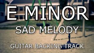 E Minor Sad Melody / Moody Ballad Guitar Backing Track (Clean)