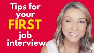 6 AWESOME Tips for Your Very FIRST Job Interview