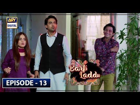 Barfi Laddu Episode 13 | 22nd August 2019 | ARY Digital Drama