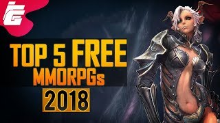 Top 5 BEST FREE MMORPGs in 2018