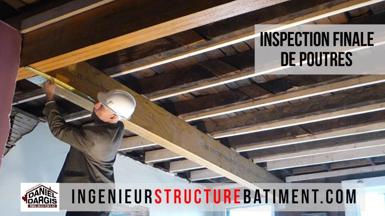 Inspection finale de poutres et colonnes par Daniel Dargis ingénieur en structure à Montréal