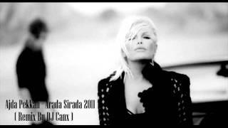 Ajda Pekkan   Arada Sirada 2011 ( Remix By DJ Canx )