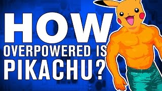 The SCIENCE! - Exactly how OVERPOWERED is Pikachu?