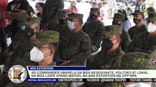 4ID Commander may apela upang matigil ang extortion ng CPP-NPA