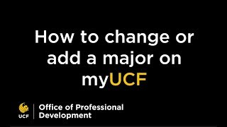 How to Change or Add a Major on MyUCF