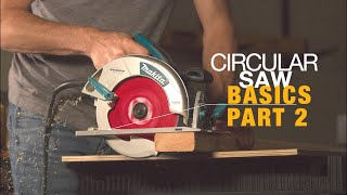 HOW TO USE A CIRCULAR SAW FOR BEGINNERS - PART 2