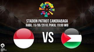 Live Streaming Asian Games 2018 Timnas U-23 Indonesia Vs Palestina Pukul 19.00 WIB