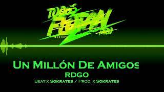 RDGO - Un Millón De Amigos (Prod x Sokrates) [Todos Flotan Pro Mixtape]