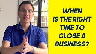 When to Close a Business