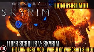 The Elder Scrolls V: Skyrim - The Lionheart Mod - World Of Warcraft Shield