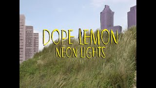 DOPE LEMON   Neon Lights (Unofficial Music Video)