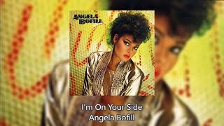 I'm On Your Side - Angela Bofill