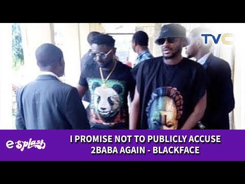 Finally! 2Baba And BlackFace Settle Beef Out Of Court
