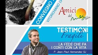 Testimoni Fragili 2019 – 3 – P. Jean-Paul Hernandez SJ