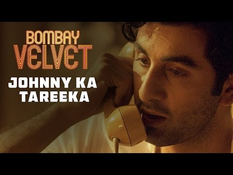 Johnny Ka Tareeka | Bombay Velvet | Dialogue Promo #7