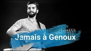 Kendji Girac   Jamais à Genoux (Paroles)