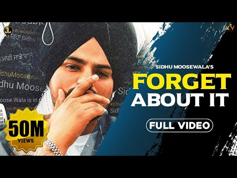 Forget About It Sidhu Moose Wala Official Video Sunny Malton Byg Byrd New Song 2019